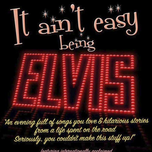 Inebe Productions presents It Ain't Easy Being Elvis