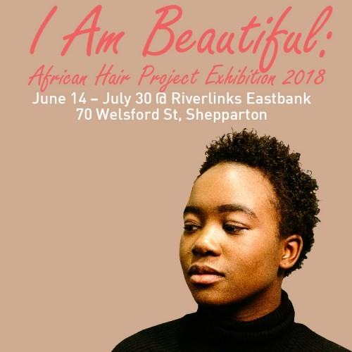 I Am Beautiful: African Hair Project Exhibition & Public Event