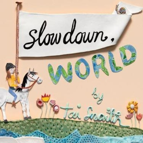 POSTPONED - Slow Down World Reading and Workshop