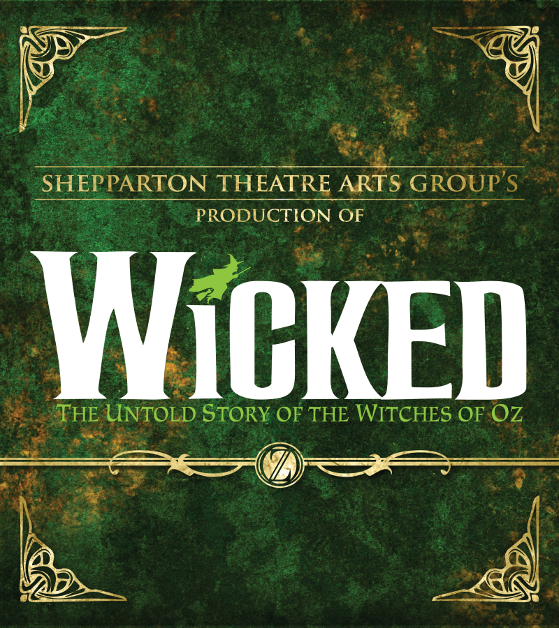 Shepparton Theatre Arts Group Inc present Wicked