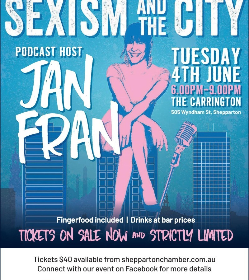 Shepparton Chamber Presents: Jan Fran - Sexism in the City in Shepparton