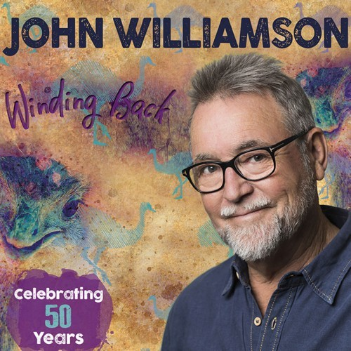 Artist Network presents John Williamson - Winding Back -- Celebrating 51 Years